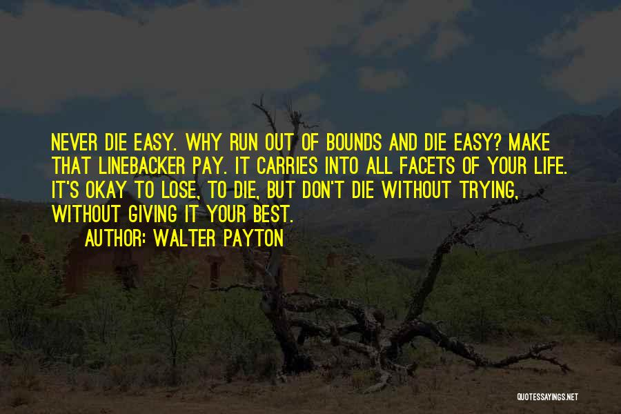 Linebacker Quotes By Walter Payton