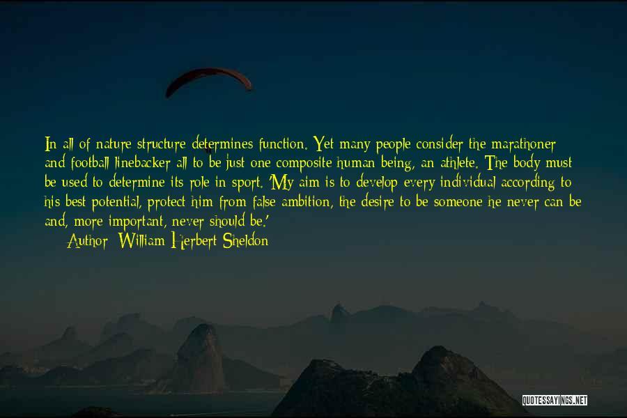 Linebacker Quotes By William Herbert Sheldon