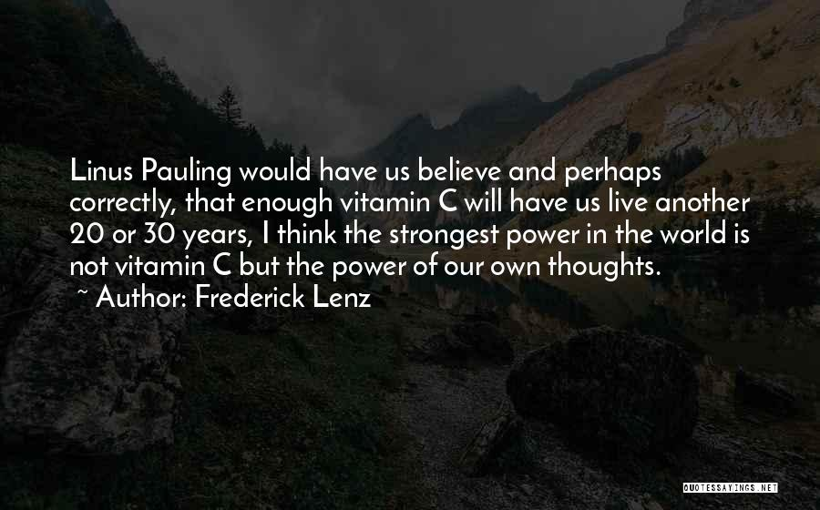 Linus Pauling Vitamin C Quotes By Frederick Lenz