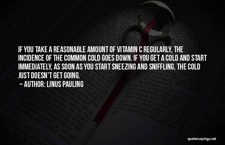 Linus Pauling Vitamin C Quotes By Linus Pauling