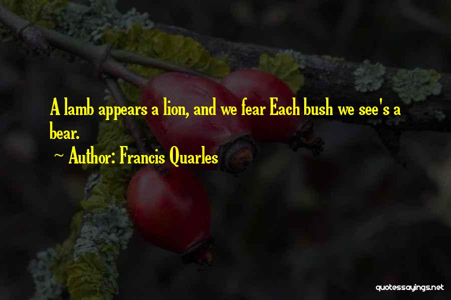 Lion And Lamb Quotes By Francis Quarles