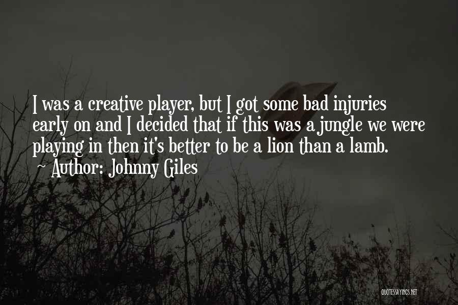 Lion And Lamb Quotes By Johnny Giles