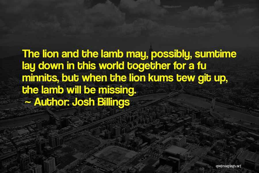 Lion And Lamb Quotes By Josh Billings