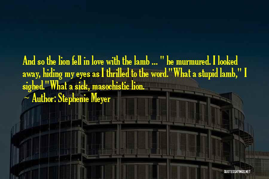 Lion And Lamb Quotes By Stephenie Meyer