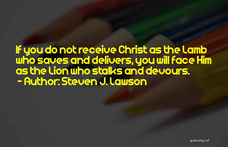 Lion And Lamb Quotes By Steven J. Lawson