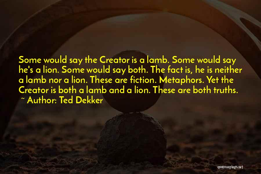 Lion And Lamb Quotes By Ted Dekker