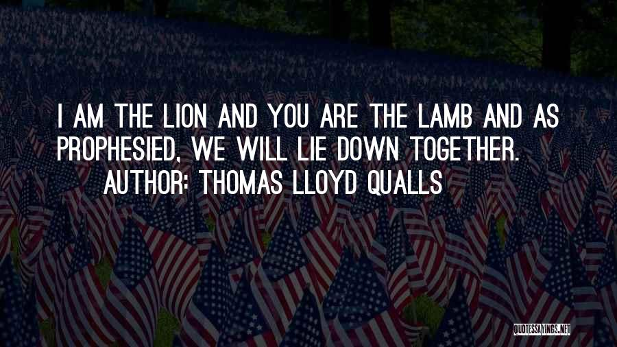 Lion And Lamb Quotes By Thomas Lloyd Qualls