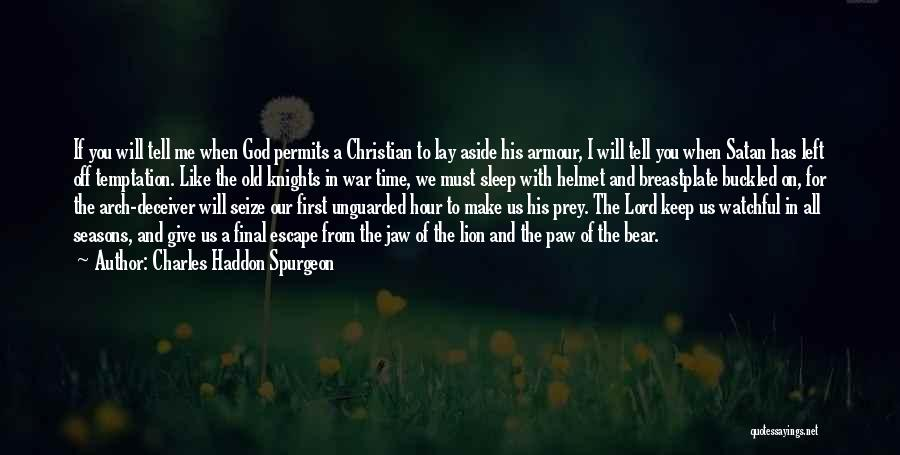Lion Prey Quotes By Charles Haddon Spurgeon