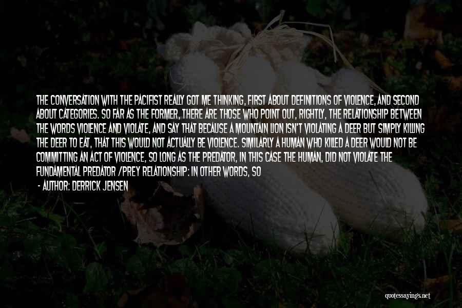 Lion Prey Quotes By Derrick Jensen