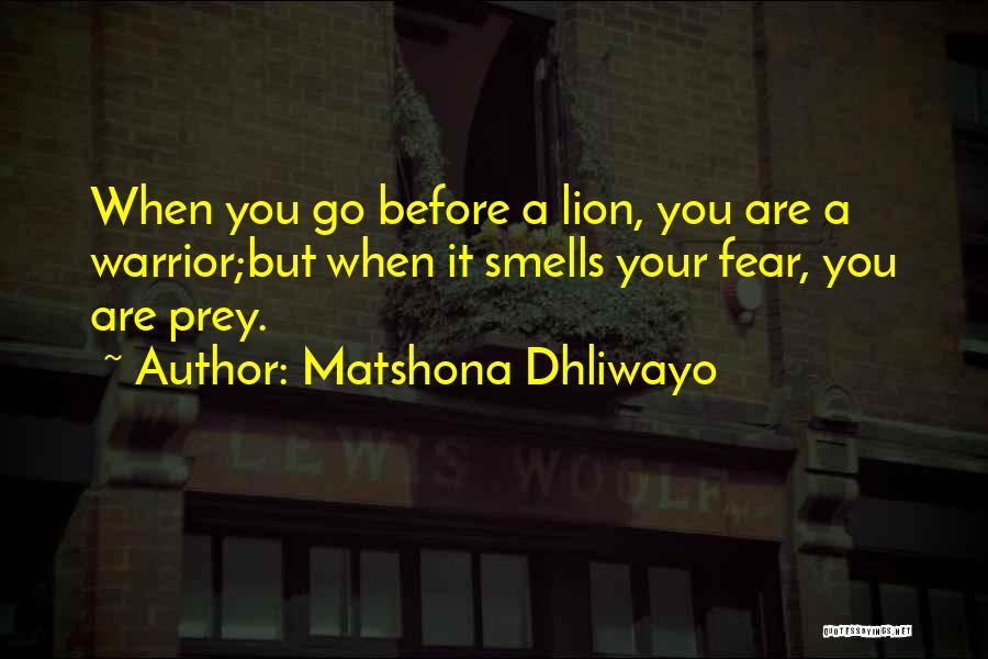 Lion Prey Quotes By Matshona Dhliwayo
