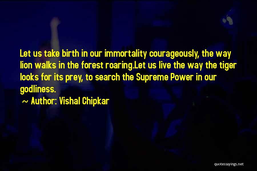 Lion Prey Quotes By Vishal Chipkar
