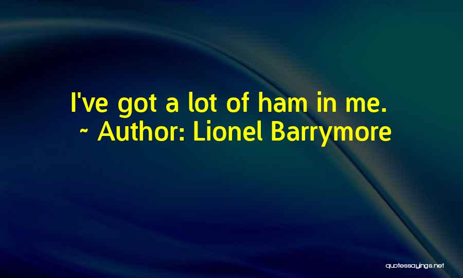 Lionel Barrymore Quotes 1470558