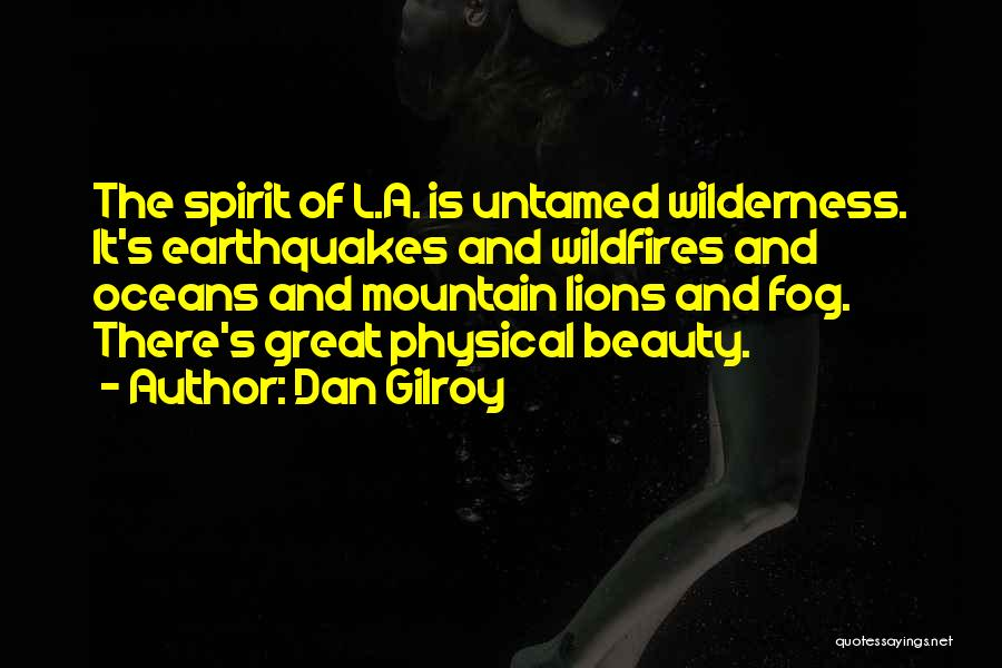 Lions And Beauty Quotes By Dan Gilroy