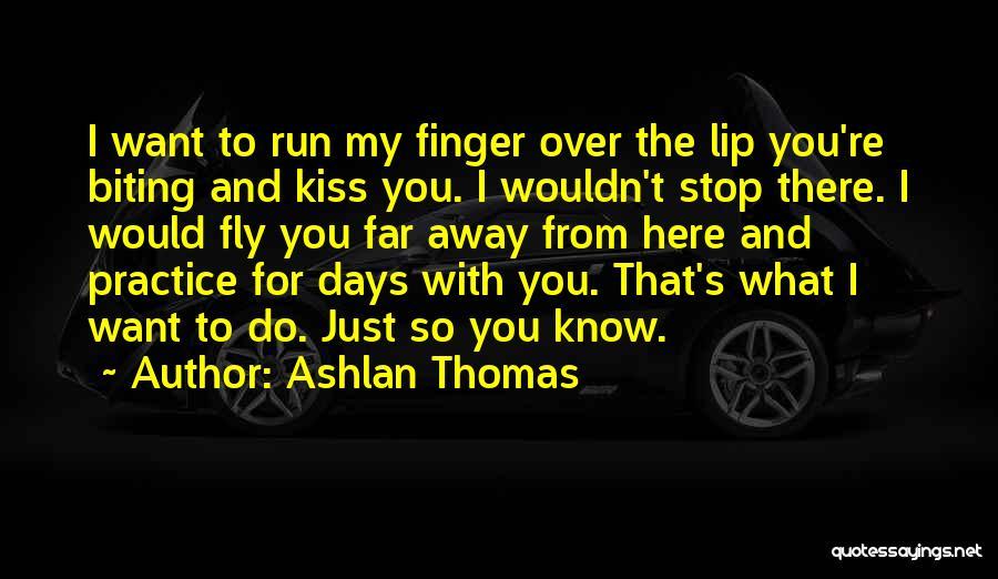 Lip Biting Kiss Quotes By Ashlan Thomas