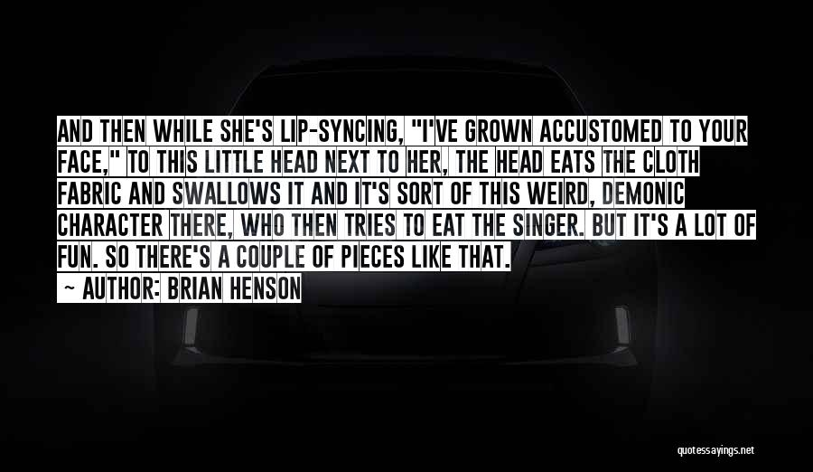 Lip Syncing Quotes By Brian Henson