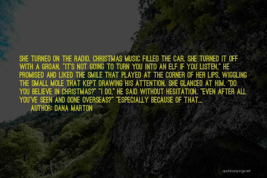Lips Mole Quotes By Dana Marton