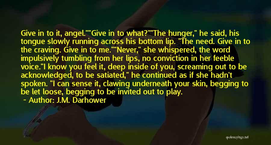 Lips Of An Angel Quotes By J.M. Darhower
