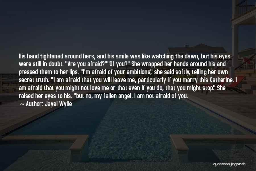 Lips Of An Angel Quotes By Jayel Wylie