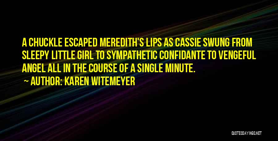 Lips Of An Angel Quotes By Karen Witemeyer
