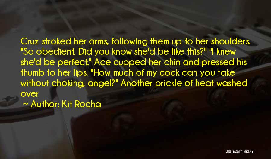 Lips Of An Angel Quotes By Kit Rocha