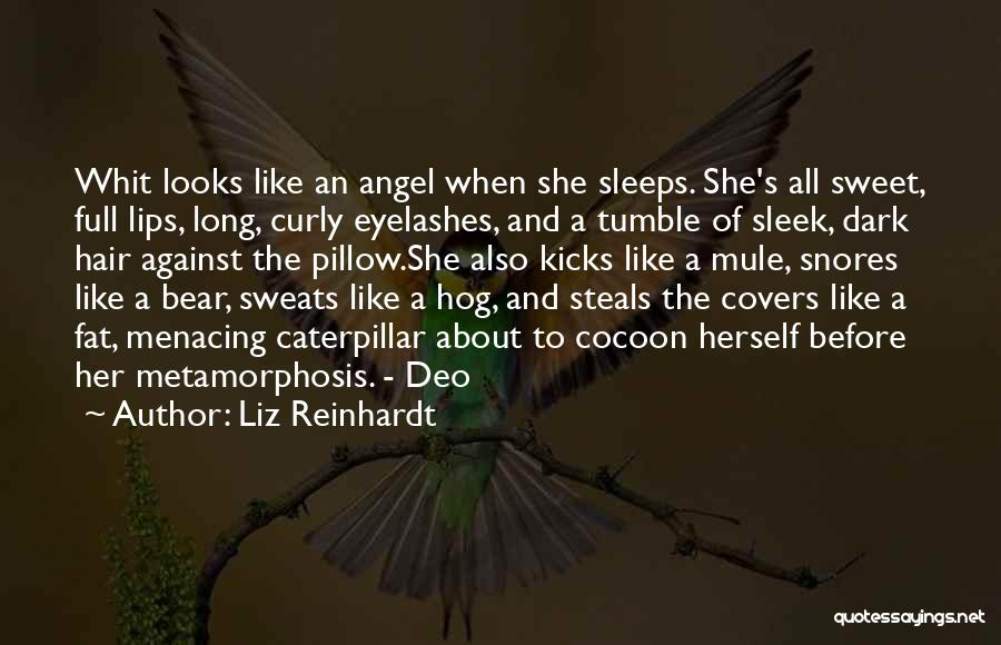 Lips Of An Angel Quotes By Liz Reinhardt