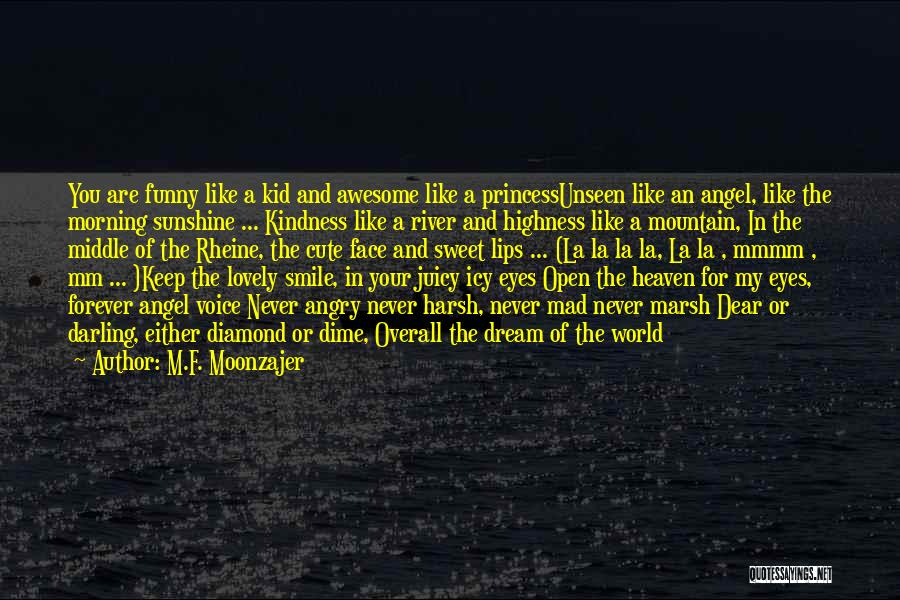 Lips Of An Angel Quotes By M.F. Moonzajer