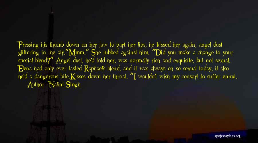 Lips Of An Angel Quotes By Nalini Singh
