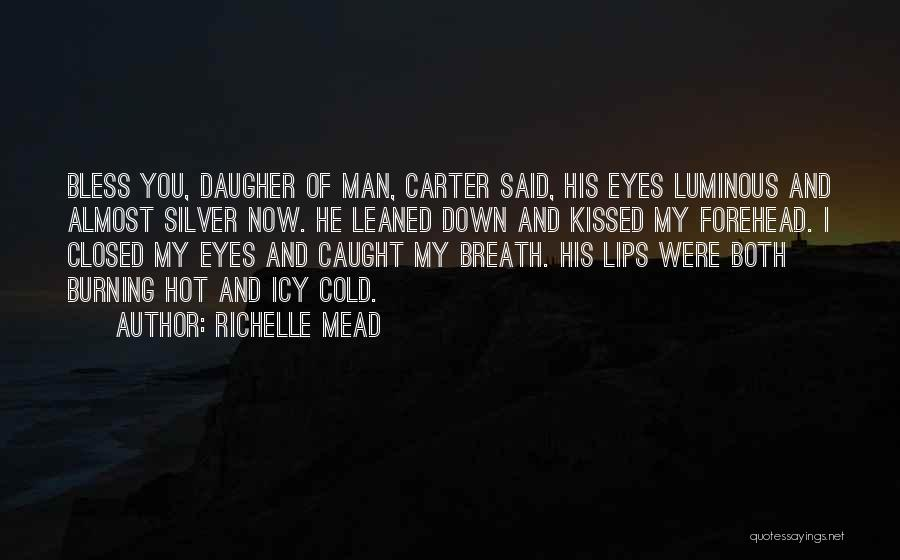 Lips Of An Angel Quotes By Richelle Mead