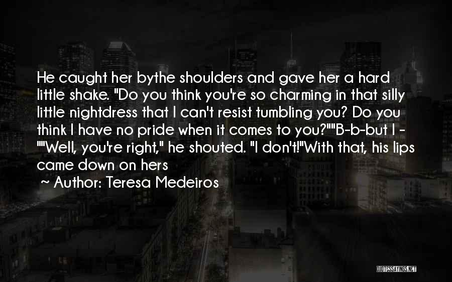 Lips Of An Angel Quotes By Teresa Medeiros