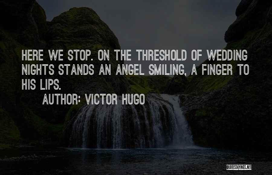 Lips Of An Angel Quotes By Victor Hugo