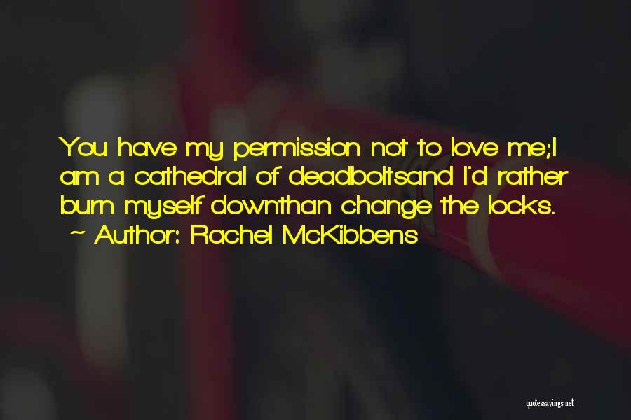Lisa Bluder Quotes By Rachel McKibbens