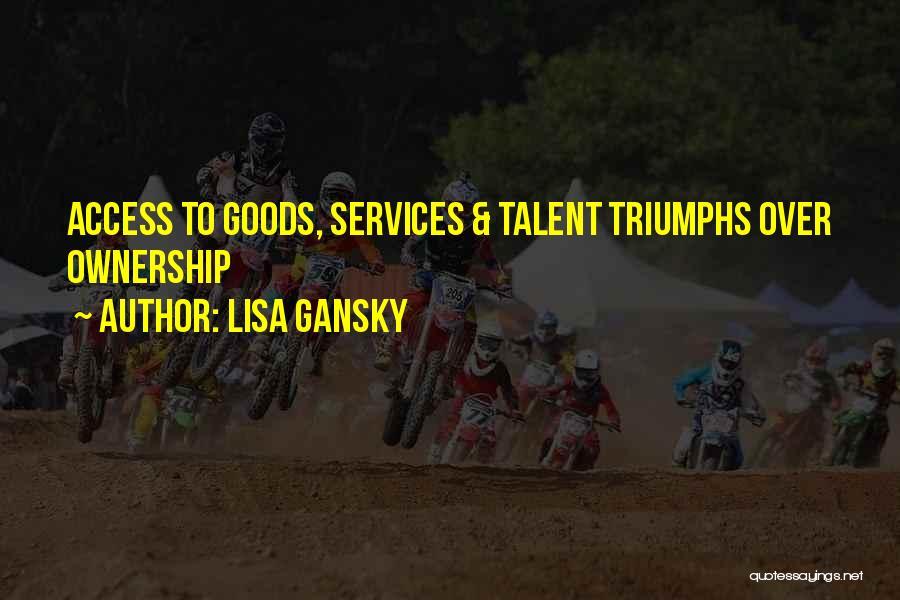 Lisa Gansky Quotes 1330032