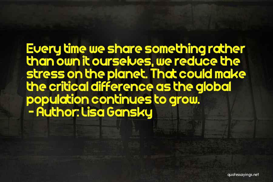 Lisa Gansky Quotes 1777548