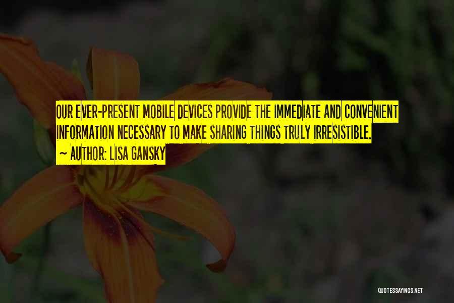 Lisa Gansky Quotes 1777964
