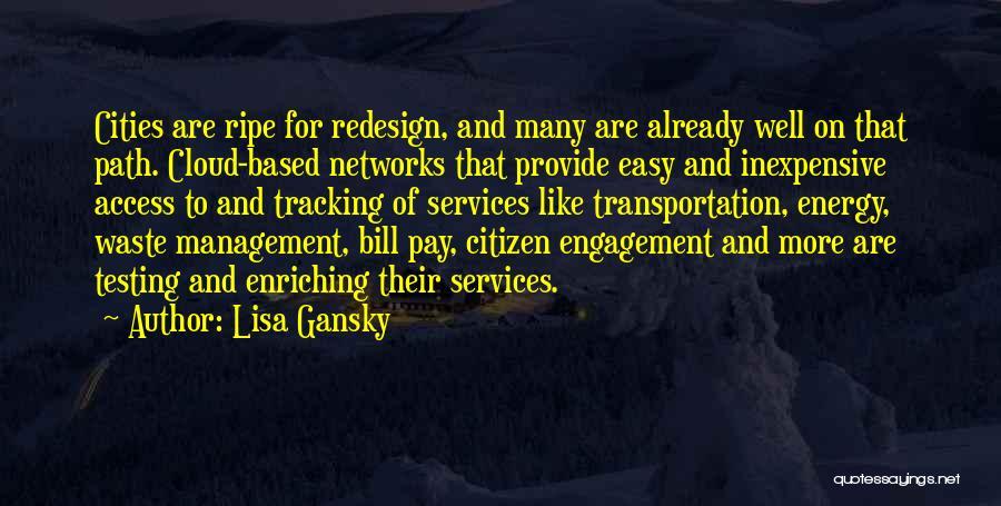 Lisa Gansky Quotes 1896540