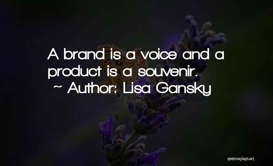Lisa Gansky Quotes 332061