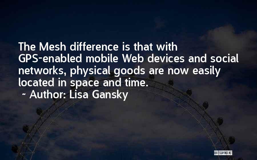 Lisa Gansky Quotes 840683