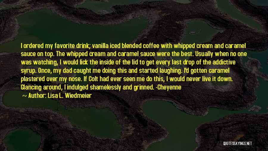 Lisa L. Wiedmeier Quotes 283378