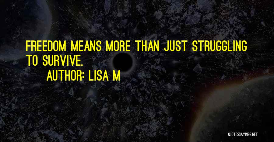 Lisa M Quotes 1007316