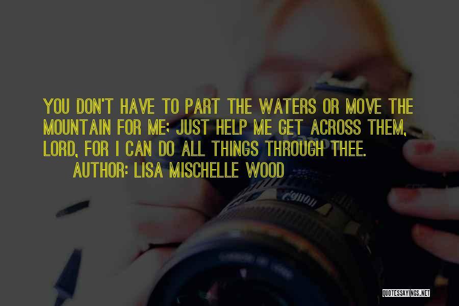 Lisa Mischelle Wood Quotes 1743551