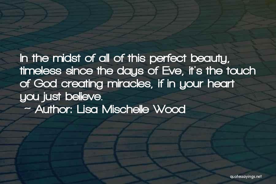 Lisa Mischelle Wood Quotes 2181320