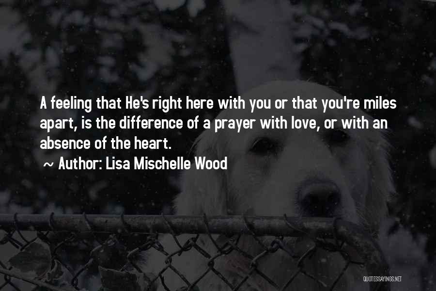 Lisa Mischelle Wood Quotes 611490