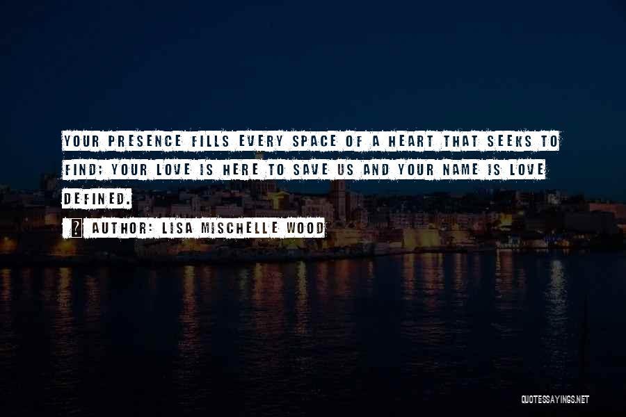 Lisa Mischelle Wood Quotes 843470