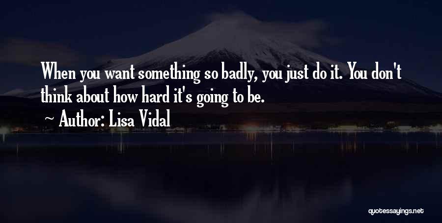 Lisa Vidal Quotes 1060236