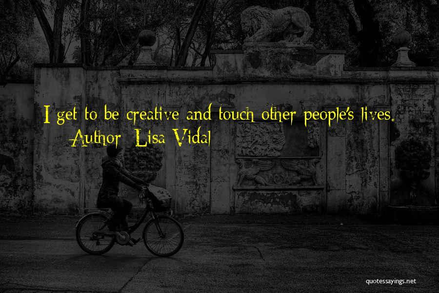 Lisa Vidal Quotes 1063469