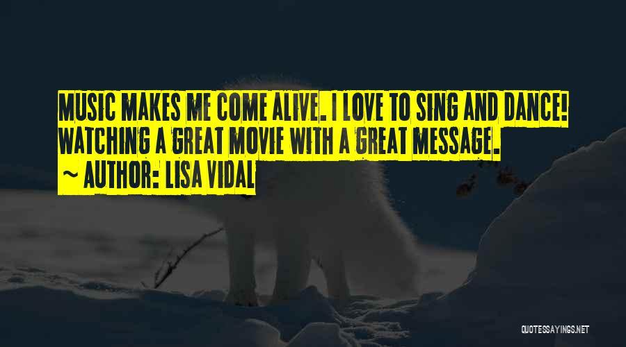Lisa Vidal Quotes 658321