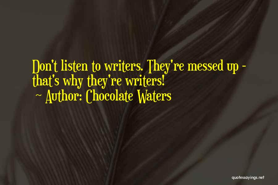 Listen To Quotes By Chocolate Waters