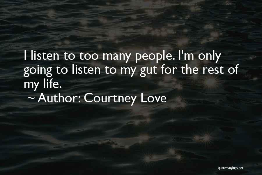 Listen To Quotes By Courtney Love