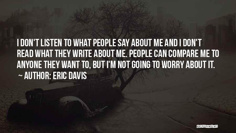 Listen To Quotes By Eric Davis