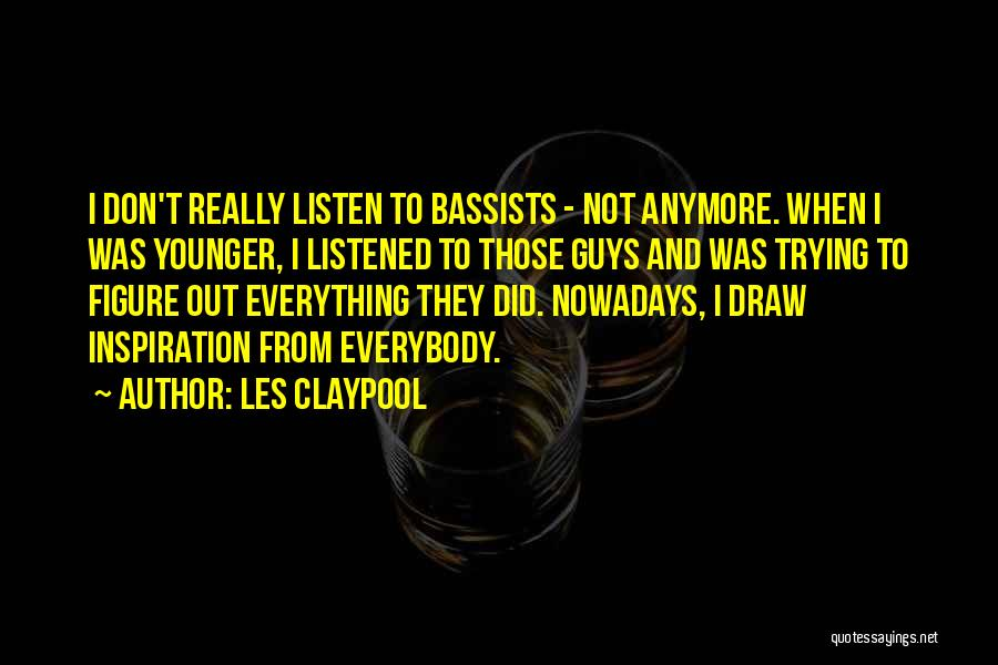 Listen To Quotes By Les Claypool